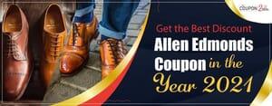 Get the Best Discount Allen Edmonds Coupon in the Year 2021